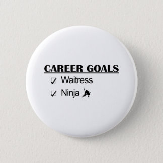 Ninja Career Goals - Waitress 6 Cm Round Badge