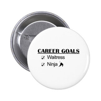 Ninja Career Goals - Waitress 6 Cm Round Badge