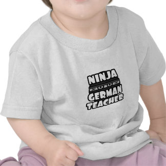Ninja German Teacher Tee Shirts