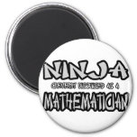 Ninja...Mathematician 6 Cm Round Magnet