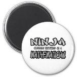 Ninja...Mathematician Refrigerator Magnet