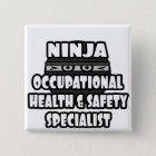 Ninja Occupational Health and Safety Specialist 15 Cm Square Badge