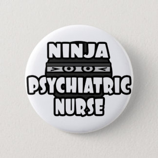 Ninja Psychiatric Nurse 6 Cm Round Badge