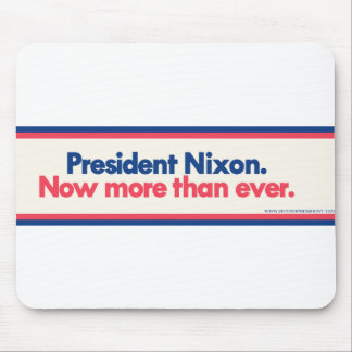 Nixon-NowMoreThanEver Mouse Pad