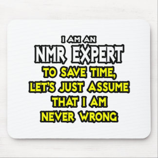 NMR Expert...Assume I Am Never Wrong Mouse Mat