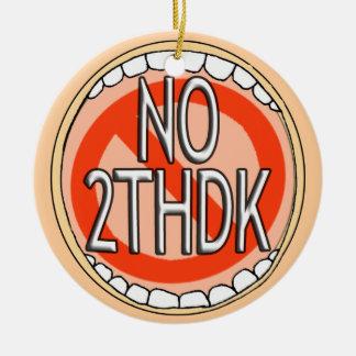 NO 2thDK - ORNAMENT- NO TOOTH DECAY  FUNNY DENTAL Christmas Ornament