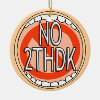 NO 2thDK - ORNAMENT- NO TOOTH DECAY  FUNNY DENTAL Round Ceramic Decoration