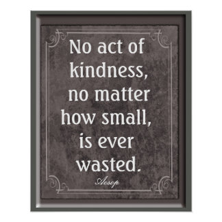 No act of kindness - Aesop quote - print