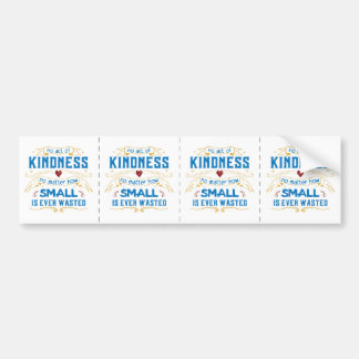 No Act of Kindness Bumper Sticker