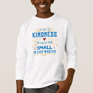 No Act of Kindness T-Shirt