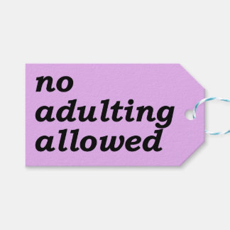 No Adulting Allowed Gift Tag (Customizable Back)
