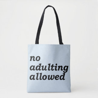 No Adulting Allowed Tote (Blue)