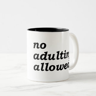 No Adulting Allowed Two-Tone Coffee Mug