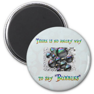 No Angry Bubbles 6 Cm Round Magnet