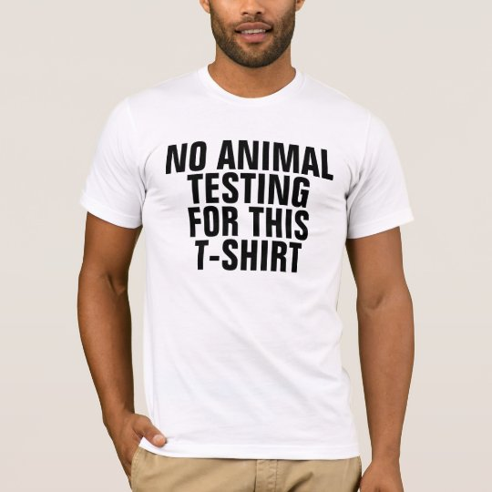 NO ANIMAL TESTING FOR THIS T-SHIRT