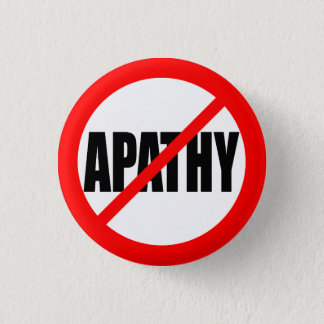"""NO APATHY"" 3 CM ROUND BADGE"