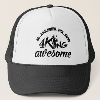 NO APOLOGY FOR BEING AWESOME TRUCKER HAT