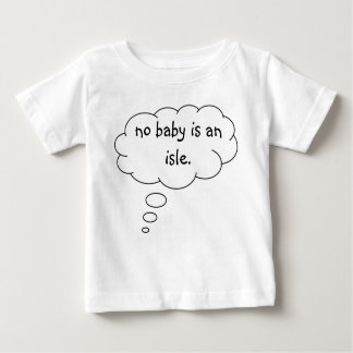 no-baby-is-an-isle01 t shirts
