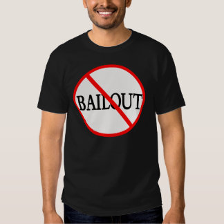 No Bailout! T-shirts