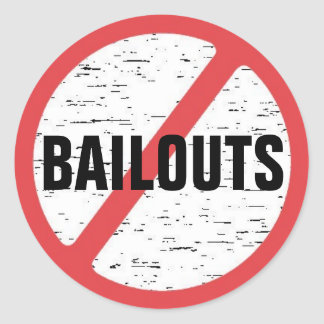 No Bailouts! - Customized Classic Round Sticker