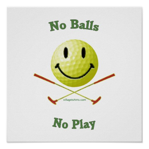 No Balls No Play Golf Smiley Print