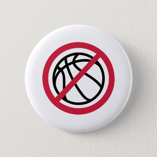 No basketball 6 cm round badge