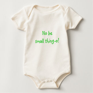 No be small thing-o! baby bodysuit