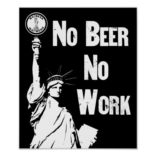 No Beer - No Work - Anti Prohibition