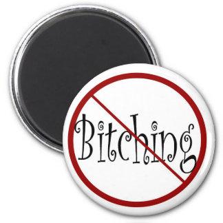 No Bitching magnet