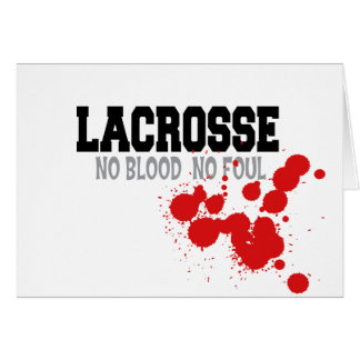 No Blood No Foul Lacrosse Gift Greeting Card