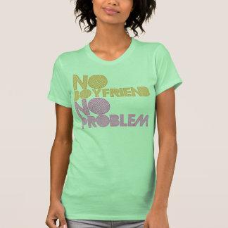 No Boyfriend No Problem Shirt
