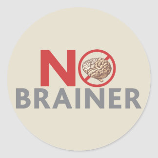 No Brainer Classic Round Sticker