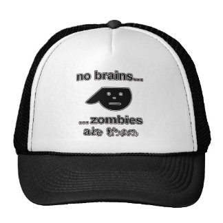 No Brains...Zombies Ate Them...(Original) Trucker Hat