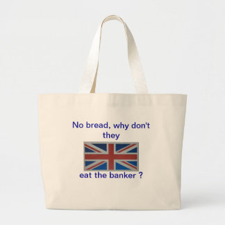 No bread ! Why don't they eat the banker, Tote Bags