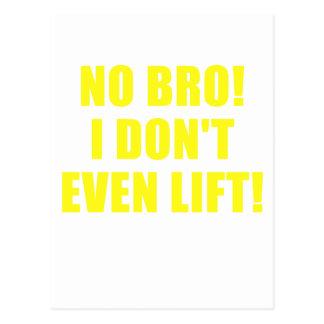 No Bro I Dont Even Lift Postcard