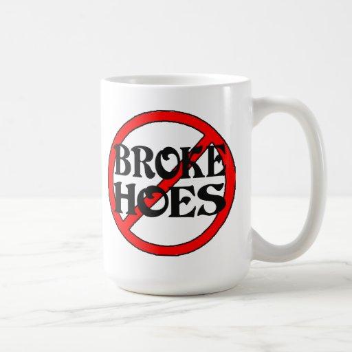No Broke Hoes -- Mug