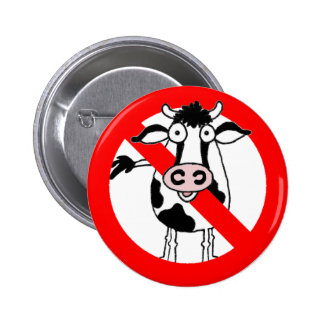 No bull.... allowed! 6 cm round badge