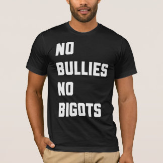 No Bullies No Bigots T-Shirt