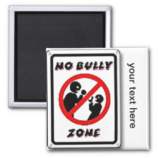 No Bully Zone Personalize for your school home Square Magnet