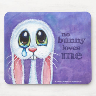 No Bunny Loves Me - Cute Sad Rabbit Mouse Mat