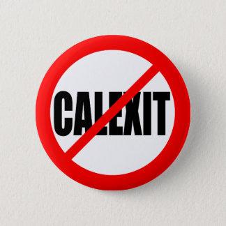"""""""NO CALEXIT"""" 6 CM ROUND BADGE"""