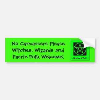 No Canvassers Please - Witches & Faeries Welcome! Bumper Sticker