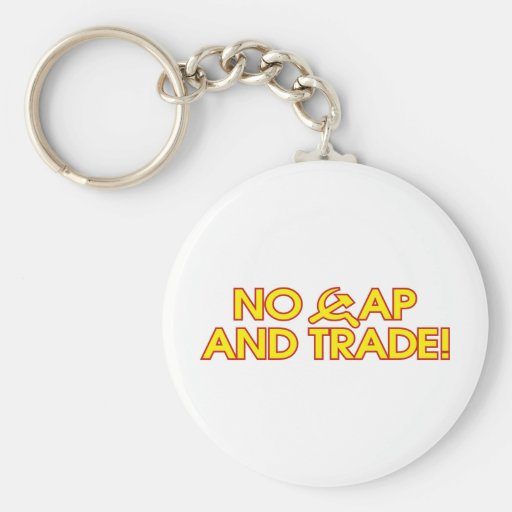 No Cap And Trade! Key Chains