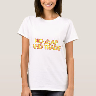 No Cap And Trade! T-Shirt