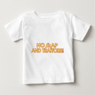 No Cap And Traitors! Baby T-Shirt
