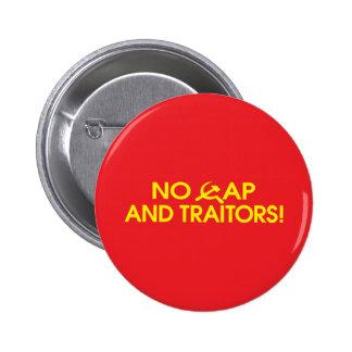 No Cap And Traitors! Pinback Buttons