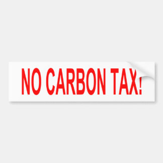 No Carbon Tax sticker Bumper Sticker