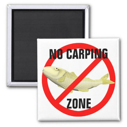 No Carping Zone Magnets