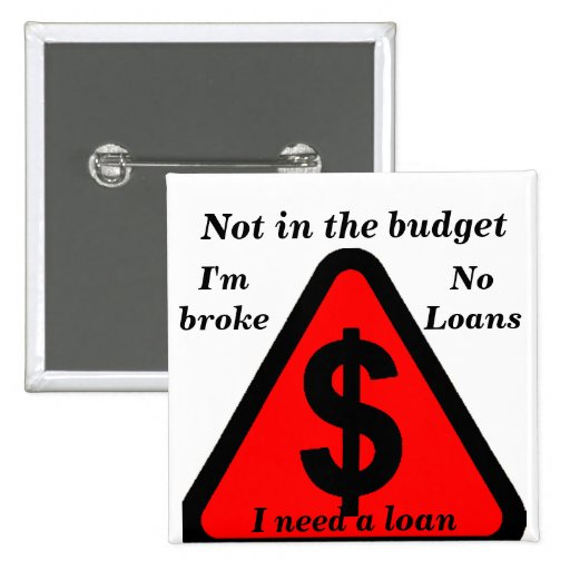No Cash, Not in the budget_ Pins