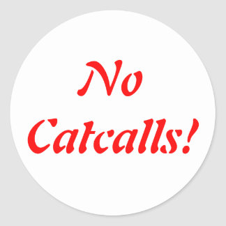 No Catcalls Stickers